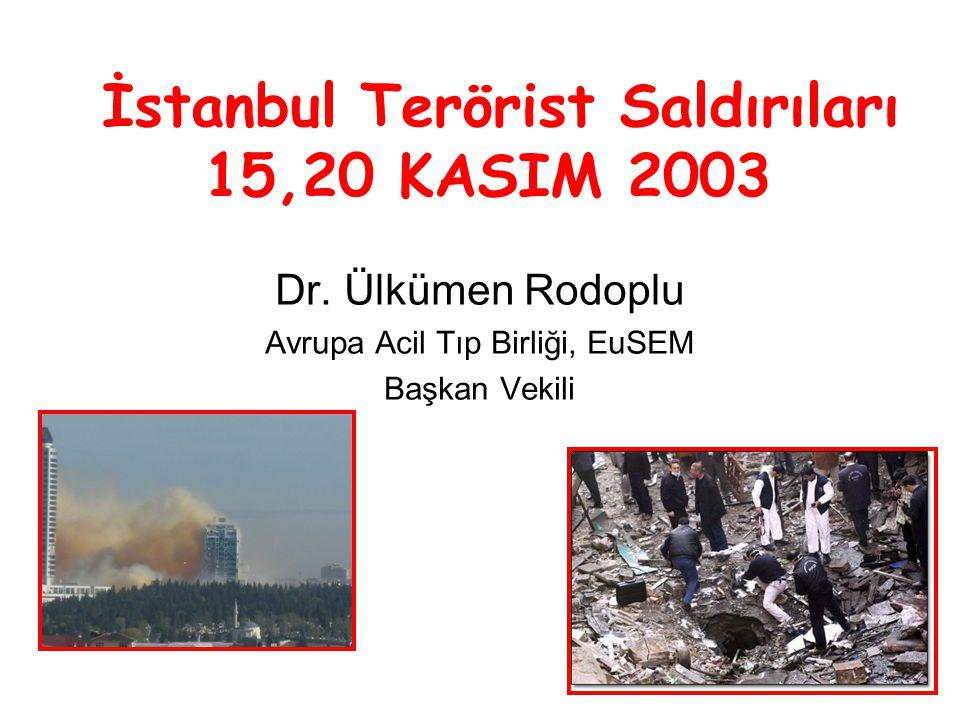 Dr. Ülkümen Rodoplu Avrupa Acil Tıp Birliği, EuSEM Başkan Vekili İstanbul Terörist Saldırıları 15,20 KASIM 2003