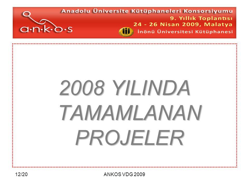 12/20ANKOS VDG 2009 2008 YILINDA TAMAMLANAN PROJELER