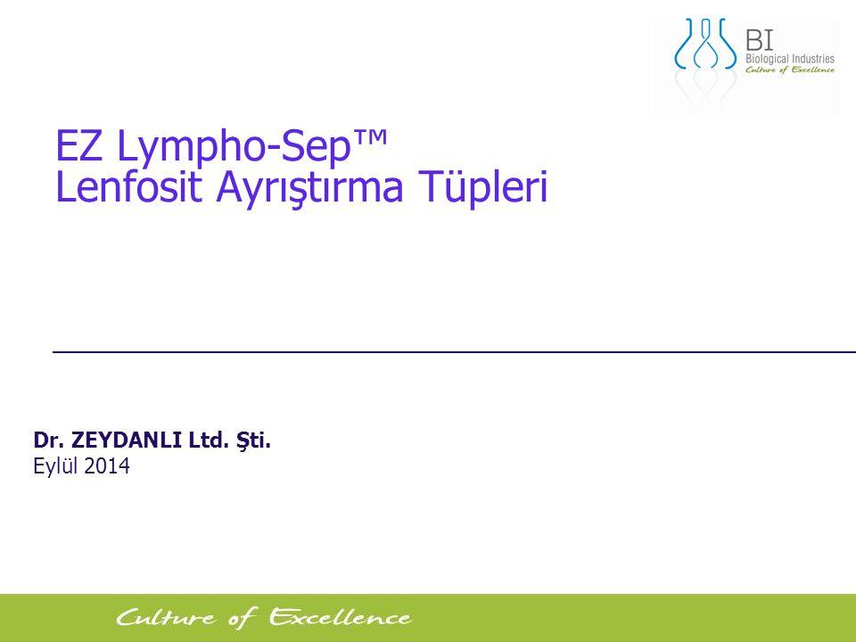 2 EZ Lympho-Sep™ Lenfosit Ayrıştırma Tüpleri Dr. ZEYDANLI Ltd. Şti. Eylül 2014