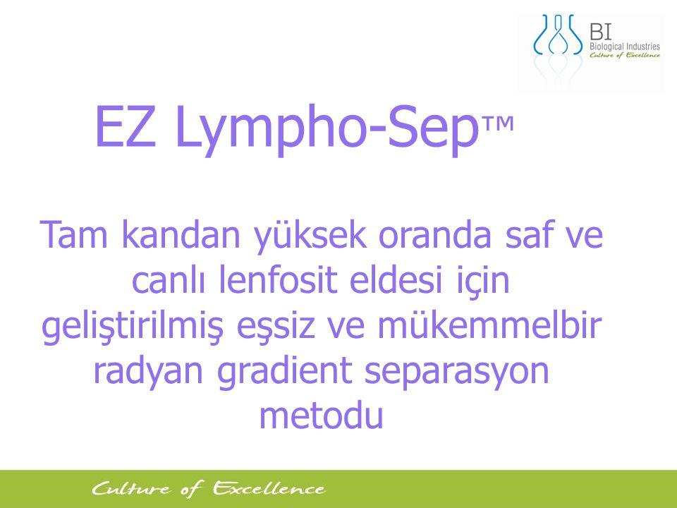 3 Tam kandan yüksek oranda saf ve canlı lenfosit eldesi için geliştirilmiş eşsiz ve mükemmelbir radyan gradient separasyon metodu EZ Lympho-Sep ™