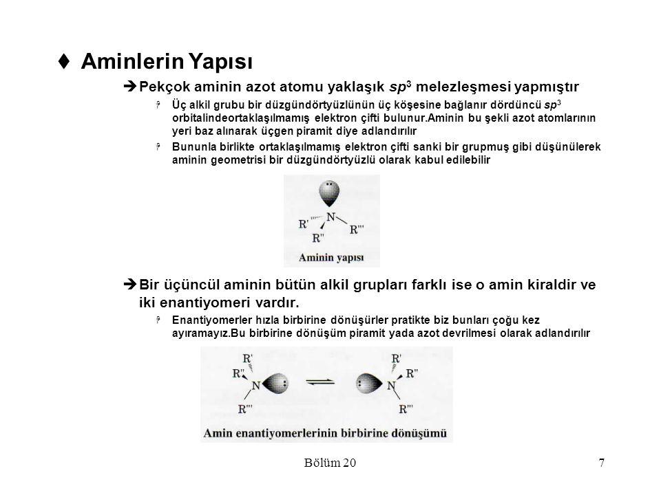 7  Aminlerin Yapısı  Pekçok aminin azot atomu yaklaşık sp 3 melezleşmesi yapmıştır  Üç alkil grubu bir düzgündörtyüzlünün üç köşesine bağlanır dörd