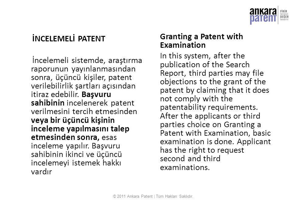 İNCELEMELİ PATENT İncelemeli sistemde, araştırma raporunun yayınlanmasından sonra, üçüncü kişiler, patent verilebilirlik şartları açısından itiraz ede