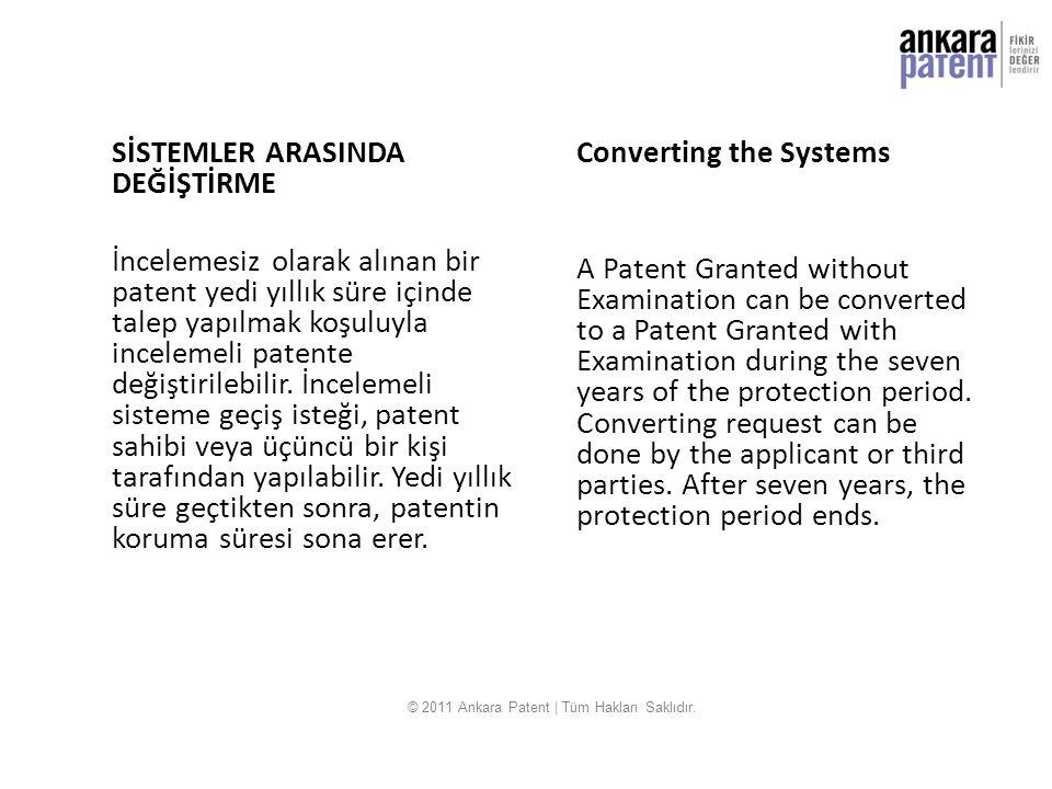 SİSTEMLER ARASINDA DEĞİŞTİRME İncelemesiz olarak alınan bir patent yedi yıllık süre içinde talep yapılmak koşuluyla incelemeli patente değiştirilebili