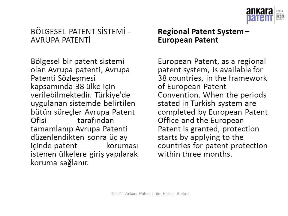 BÖLGESEL PATENT SİSTEMİ - AVRUPA PATENTİ Bölgesel bir patent sistemi olan Avrupa patenti, Avrupa Patenti Sözleşmesi kapsamında 38 ülke için verilebilm