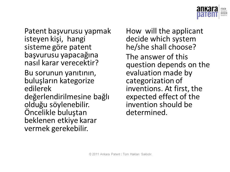 Buluştan beklenen etkiye göre aşağıdakiler arasından seçim yapılabilir: - ulusal ve kısa süreli koruma sağlanan bir faydalı model belgesi, (10 yıl) - ulusal ve uzun süreli koruma sağlanan bir patent, (20 yıl) - ulusal ve kısa süreli geçici koruma sağlanan incelenmesi ertelenmiş patent, (7 yıl) - birden çok ülkede uzun süreli koruma sağlanan Avrupa patenti, (20 yıl) - uluslararası bir patent başvurusuna dayanan ve birden çok ülkede alınan ulusal patent (20 yıl) Due to the expected effect of the invention, a decision can be made among these given below: Utility Model Certificate with national and short-term protection (10 years) Patent with national and long-term protection (20 years) Granting a Patent without Examination, with national and short-term temporary protection ( 7 years) European Patent with multinational and long-term protection (20 years) National patent depending on an international patent application and granted in many countries (20 years) © 2011 Ankara Patent | Tüm Hakları Saklıdır.