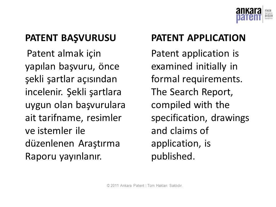 PATENT BAŞVURUSU Patent almak için yapılan başvuru, önce şekli şartlar açısından incelenir. Şekli şartlara uygun olan başvurulara ait tarifname, resim