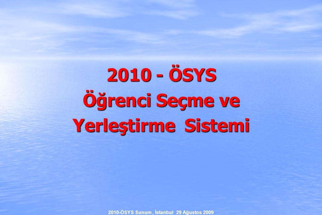 2010-ÖSYS Sunum, İstanbul 29 Ağustos 2009 2010 - ÖSYS Öğrenci Seçme ve Yerleştirme Sistemi
