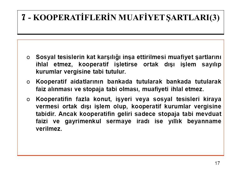 17 7 - KOOPERATİFLERİN MUAFİYET ŞARTLARI(3) oSosyal tesislerin kat karşılığı inşa ettirilmesi muafiyet şartlarını ihlal etmez, kooperatif işletirse or