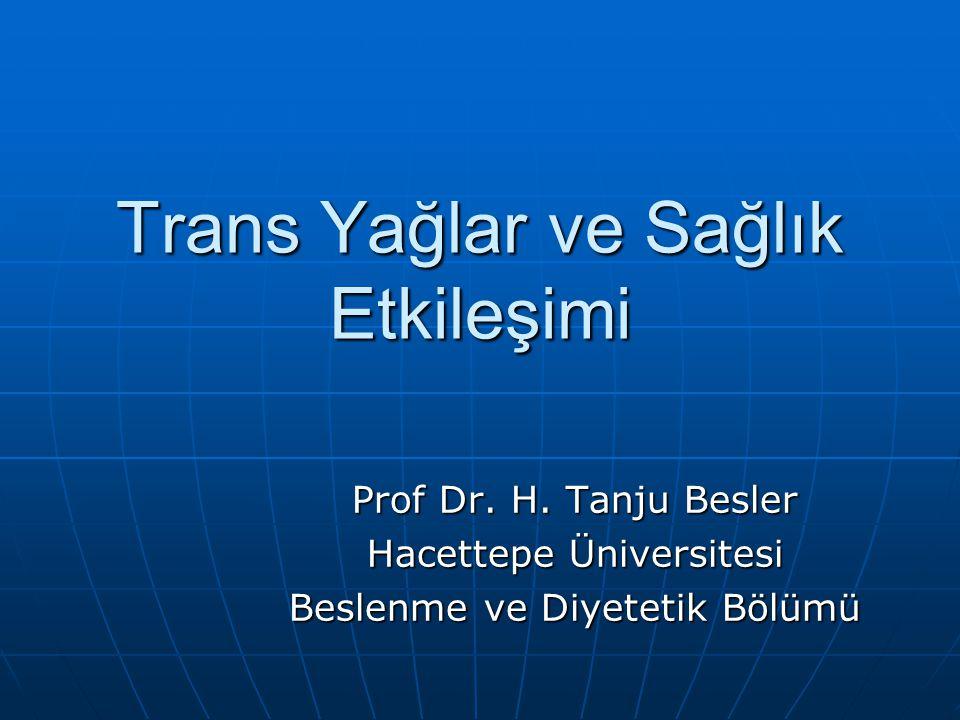 Trans Yağlar ve Sağlık Etkileşimi Prof Dr.H.