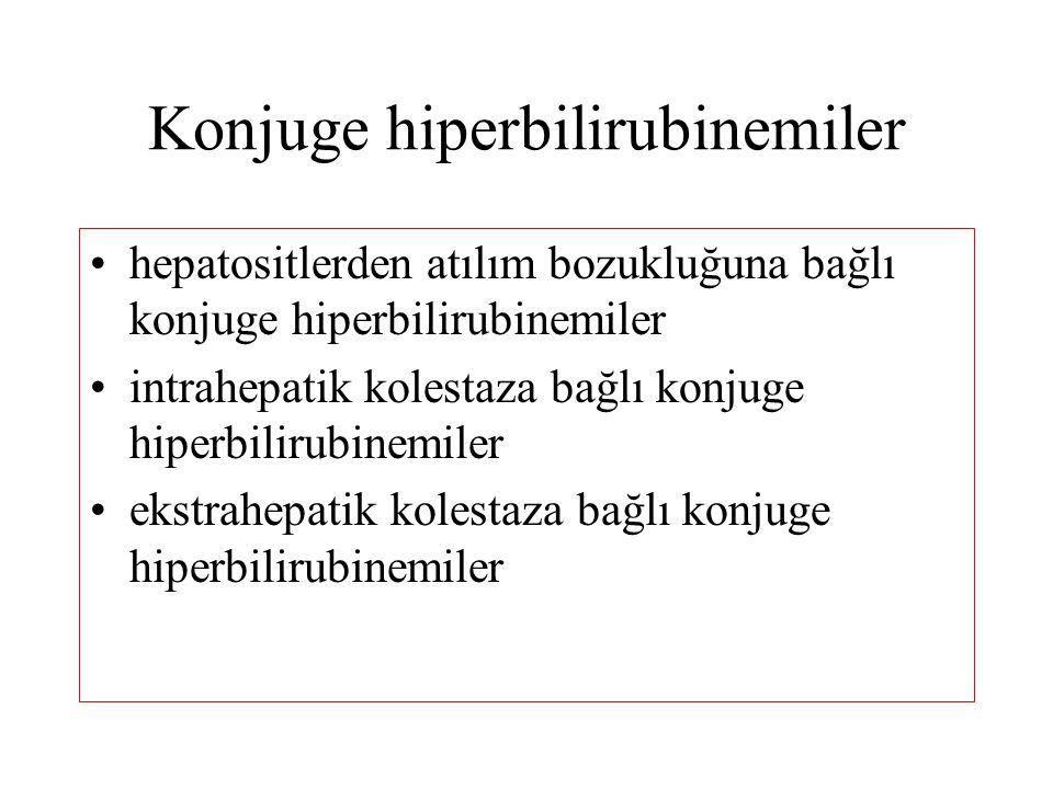 Konjuge hiperbilirubinemiler hepatositlerden atılım bozukluğuna bağlı konjuge hiperbilirubinemiler intrahepatik kolestaza bağlı konjuge hiperbilirubinemiler ekstrahepatik kolestaza bağlı konjuge hiperbilirubinemiler