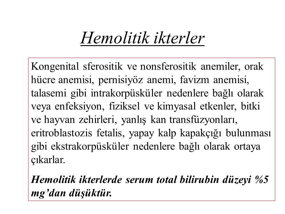 Hemolitik ikterler Kongenital sferositik ve nonsferositik anemiler, orak hücre anemisi, pernisiyöz anemi, favizm anemisi, talasemi gibi intrakorpüsküler nedenlere bağlı olarak veya enfeksiyon, fiziksel ve kimyasal etkenler, bitki ve hayvan zehirleri, yanlış kan transfüzyonları, eritroblastozis fetalis, yapay kalp kapakçığı bulunması gibi ekstrakorpüsküler nedenlere bağlı olarak ortaya çıkarlar.