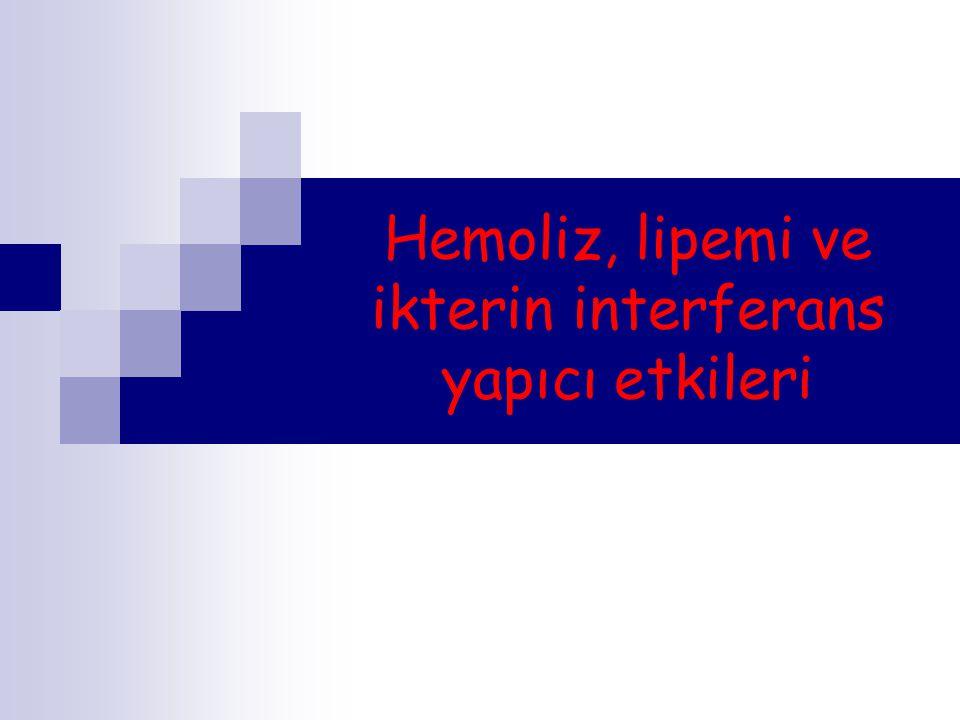 Hemoliz, lipemi ve ikterin interferans yapıcı etkileri