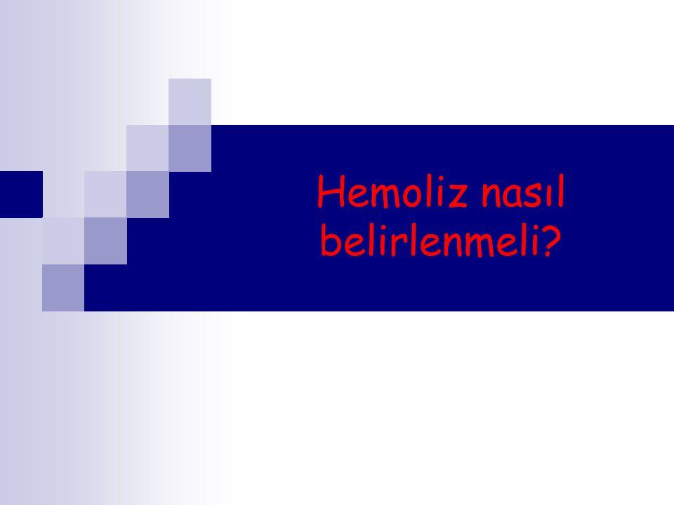 Hemoliz nasıl belirlenmeli?