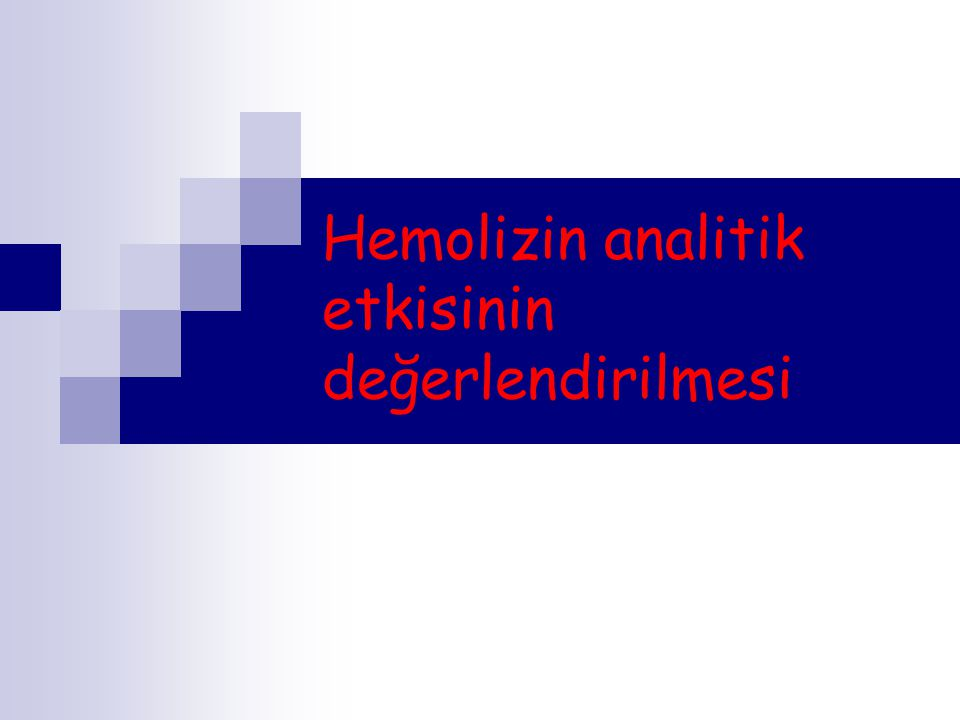Hemolizin analitik etkisinin değerlendirilmesi