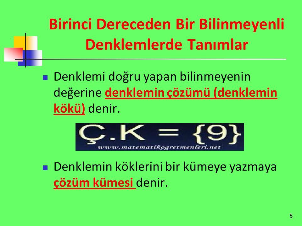 16 Birinci Dereceden Bir Bilinmeyenli Denklemler İle İlgili Sorular 3x - 7 = 11 denkleminin çözüm kümesini bulalım.
