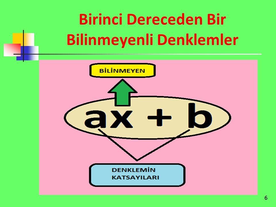 17 Birinci Dereceden Bir Bilinmeyenli Denklemler İle İlgili Sorular ÇÖZÜM : 3x - 7 = 11 3x = 11 + 7 3x = 18 Ç.K.