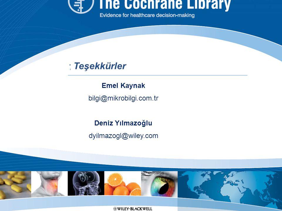 Thank you... Teşekkürler Emel Kaynak bilgi@mikrobilgi.com.tr Deniz Yılmazoğlu dyilmazogl@wiley.com