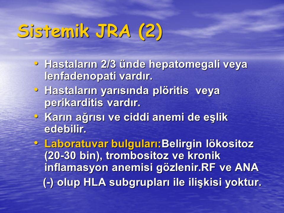 Sistemik JRA (3) Bu çocukların çoğunda miyalji, artralji veya geçici artrit vardır.