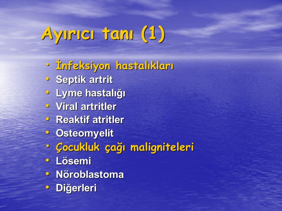 Ayırıcı tanı (2) Romatizmal hastalıklar Romatizmal hastalıklar ARA ARA Ankilozan spondilit Ankilozan spondilit SLE SLE Dermatomyositis Dermatomyositis Skleroderma Skleroderma Vaskülit sendromları Vaskülit sendromları Overlap sendromları Overlap sendromları Büyüme ağrıları Büyüme ağrıları Kemik ve eklemlerin non-inflamatuvar durumları Kemik ve eklemlerin non-inflamatuvar durumları Ağrı sendromları: fibromyalji,refleks simpatik distrofi Ağrı sendromları: fibromyalji,refleks simpatik distrofi Psikojen müskülo-iskelet disfonksiyonu Psikojen müskülo-iskelet disfonksiyonu Müskülo-iskelet travmaları Müskülo-iskelet travmaları Ortopedik hastalıklar ( Perthes Calve Legg vs) Ortopedik hastalıklar ( Perthes Calve Legg vs) Genetik ve konjenital hastalıklar Genetik ve konjenital hastalıklar