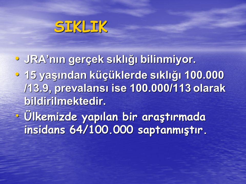 SIKLIK SIKLIK JRA'nın gerçek sıklığı bilinmiyor. JRA'nın gerçek sıklığı bilinmiyor. 15 yaşından küçüklerde sıklığı 100.000 /13.9, prevalansı ise 100.0