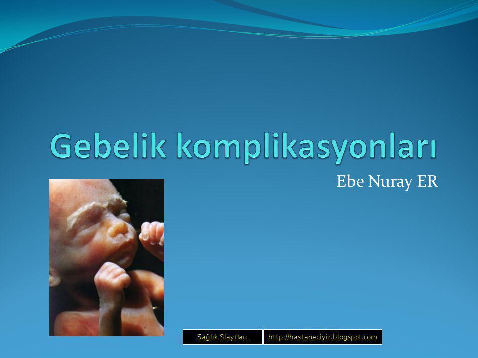 Ebe Nuray ER Sağlık SlaytlarıSağlık Slaytları sağlık Sağlık Slaytlarıhttp://hastaneciyiz.blogspot.com