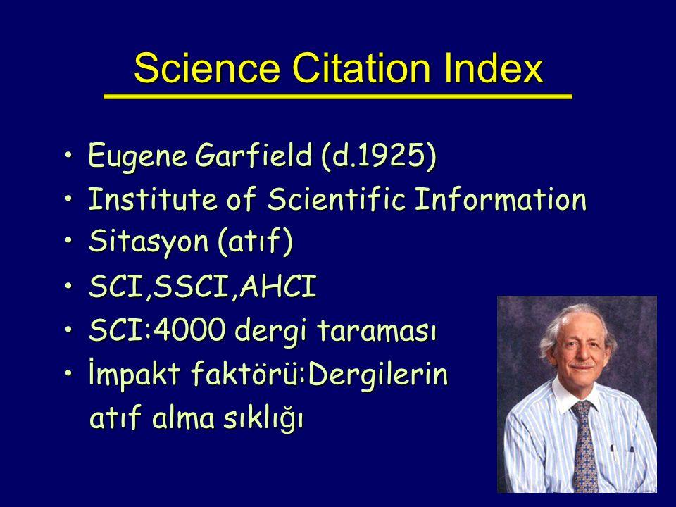 Science Citation Index Eugene Garfield (d.1925)Eugene Garfield (d.1925) Institute of Scientific InformationInstitute of Scientific Information Sitasyo