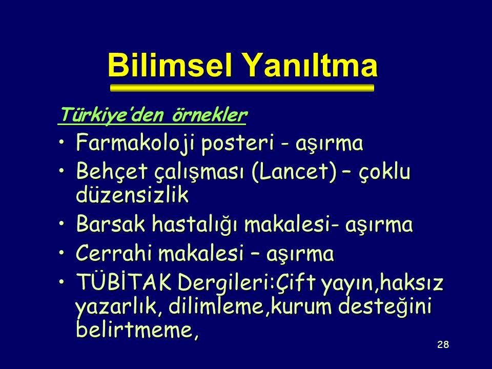 28 Bilimsel Yanıltma Türkiye'den örnekler Farmakoloji posteri - a ş ırmaFarmakoloji posteri - a ş ırma Behçet çalı ş ması (Lancet) – çoklu düzensizlik