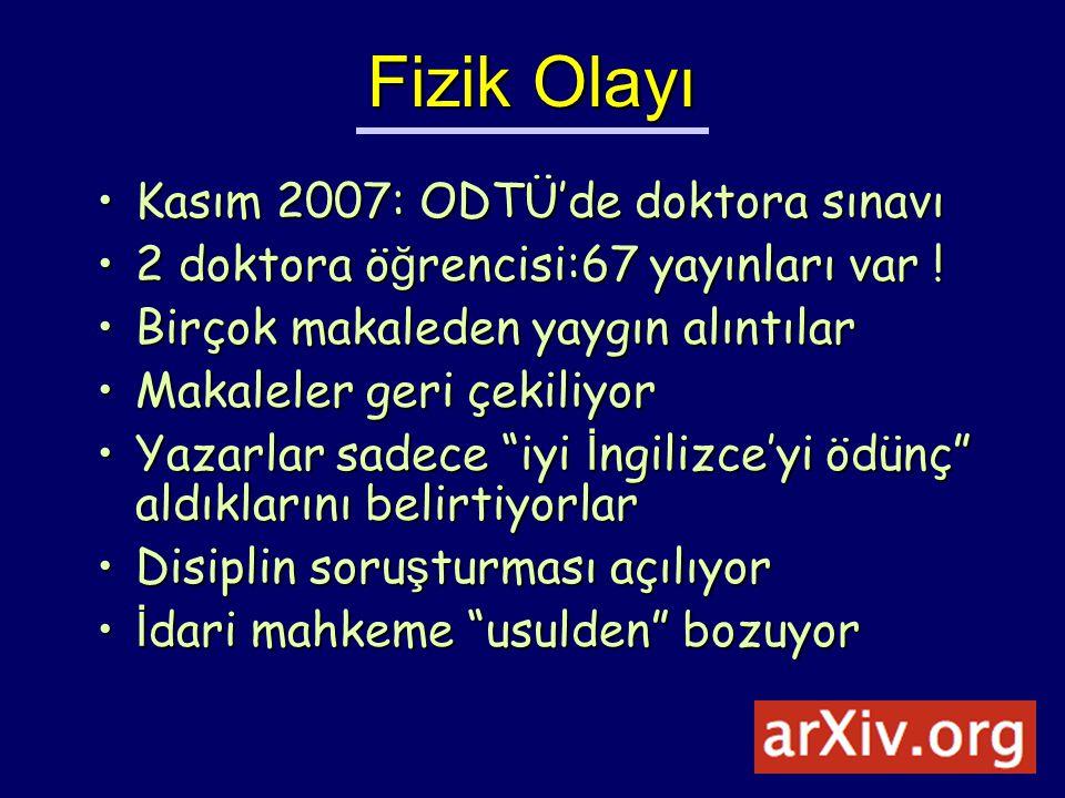 Fizik Olayı Kasım 2007: ODTÜ'de doktora sınavıKasım 2007: ODTÜ'de doktora sınavı 2 doktora ö ğ rencisi:67 yayınları var !2 doktora ö ğ rencisi:67 yayı