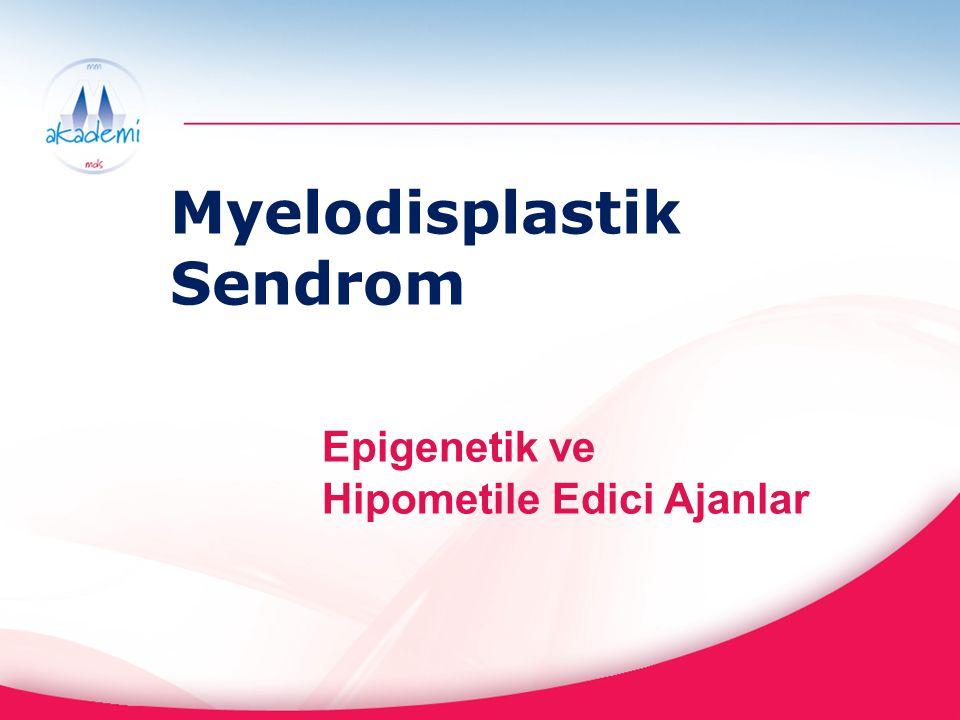 Myelodisplastik Sendrom Epigenetik ve Hipometile Edici Ajanlar