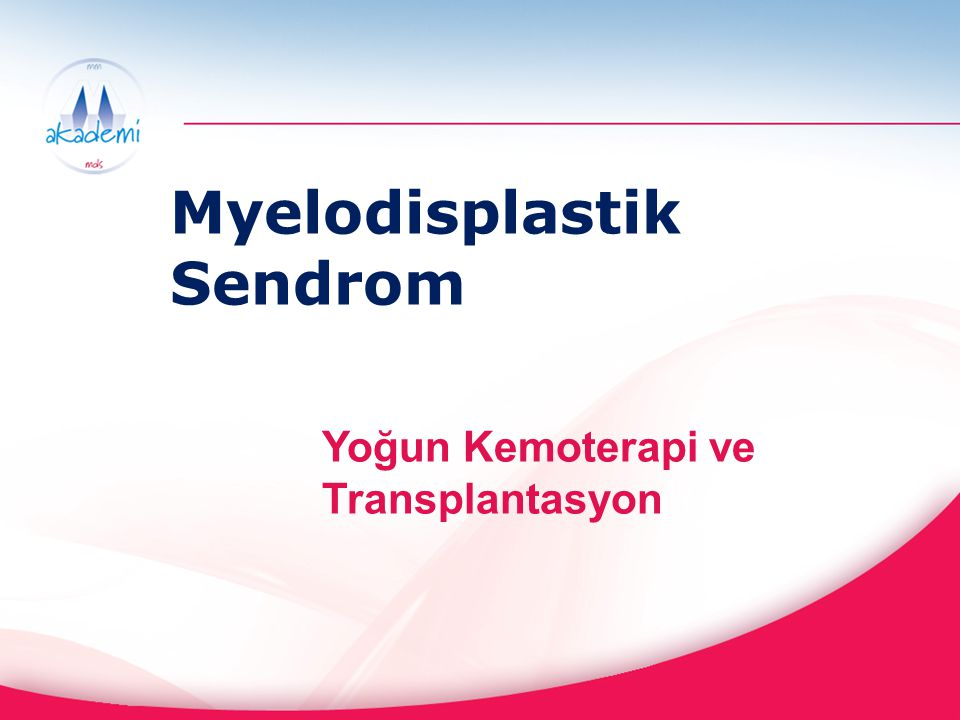 Myelodisplastik Sendrom Yoğun Kemoterapi ve Transplantasyon
