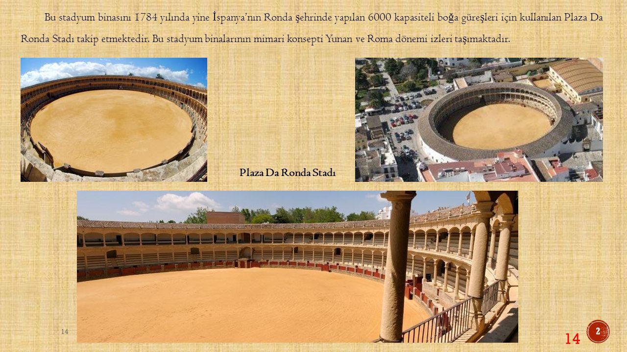 Di ğ er Avrupa ülkelerinde de bo ğ a güre ş leri için yapılan stadyum binalarına rastlanmaktadır.