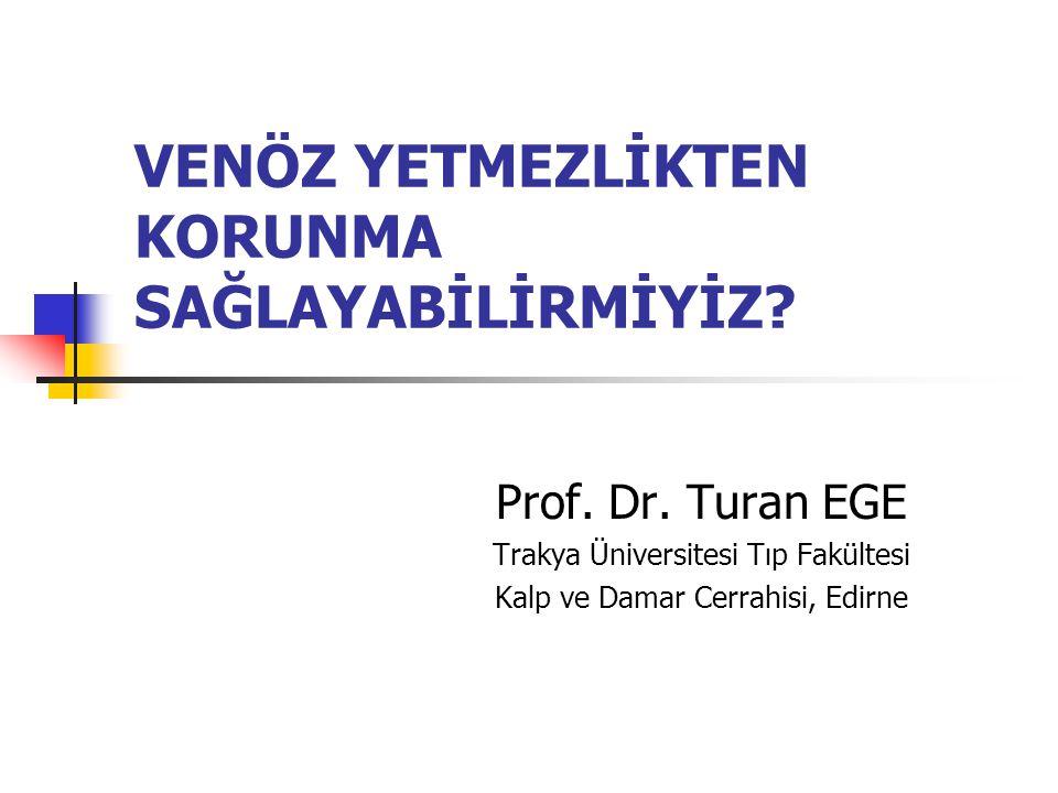 VENÖZ YETMEZLİKTEN KORUNMA SAĞLAYABİLİRMİYİZ.Prof.