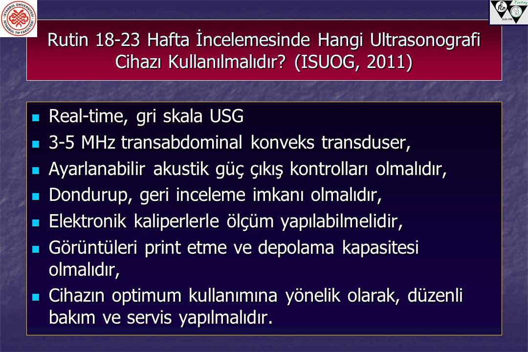 ISUOG (International Society of Ultrasound in Ostetrics and Gynecology) İkinci Üçay Fetal Ultrasonografi Rapor Formu (Ultrasound Obstet Gynecol, 37:1, 116-126, 2011) ISUOG (International Society of Ultrasound in Ostetrics and Gynecology) İkinci Üçay Fetal Ultrasonografi Rapor Formu (Ultrasound Obstet Gynecol, 37:1, 116-126, 2011) RAPOR VERİLMELİDİR.