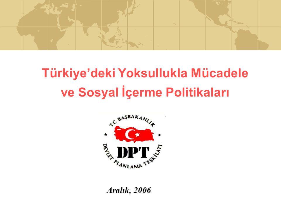 Türkiye'deki Yoksullukla Mücadele ve Sosyal İçerme Politikaları Aralık, 2006