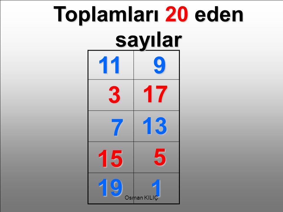 Toplamları 20 eden sayılar 119 3 17 7 13 15 5 19 1