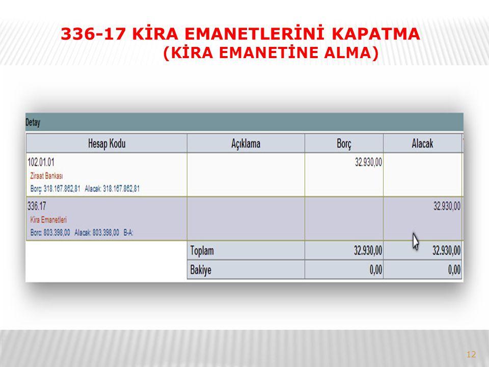 12 336-17 KİRA EMANETLERİNİ KAPATMA (KİRA EMANETİNE ALMA)