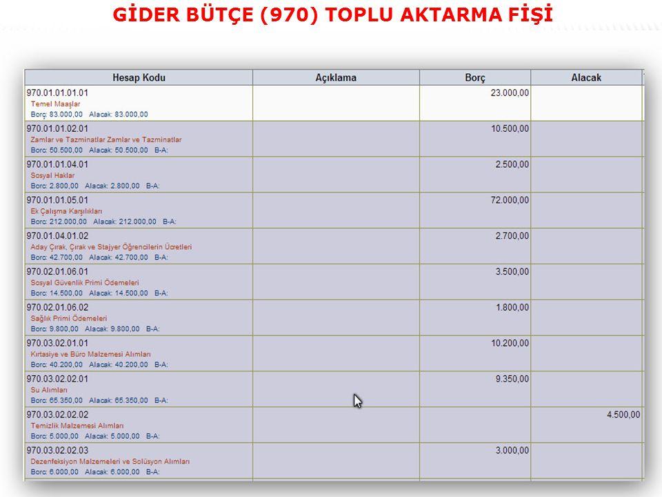 41 GİDER BÜTÇE (970) TOPLU AKTARMA FİŞİ