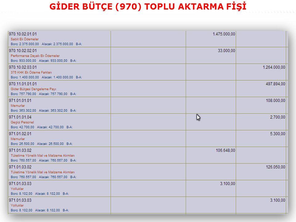 42 GİDER BÜTÇE (970) TOPLU AKTARMA FİŞİ