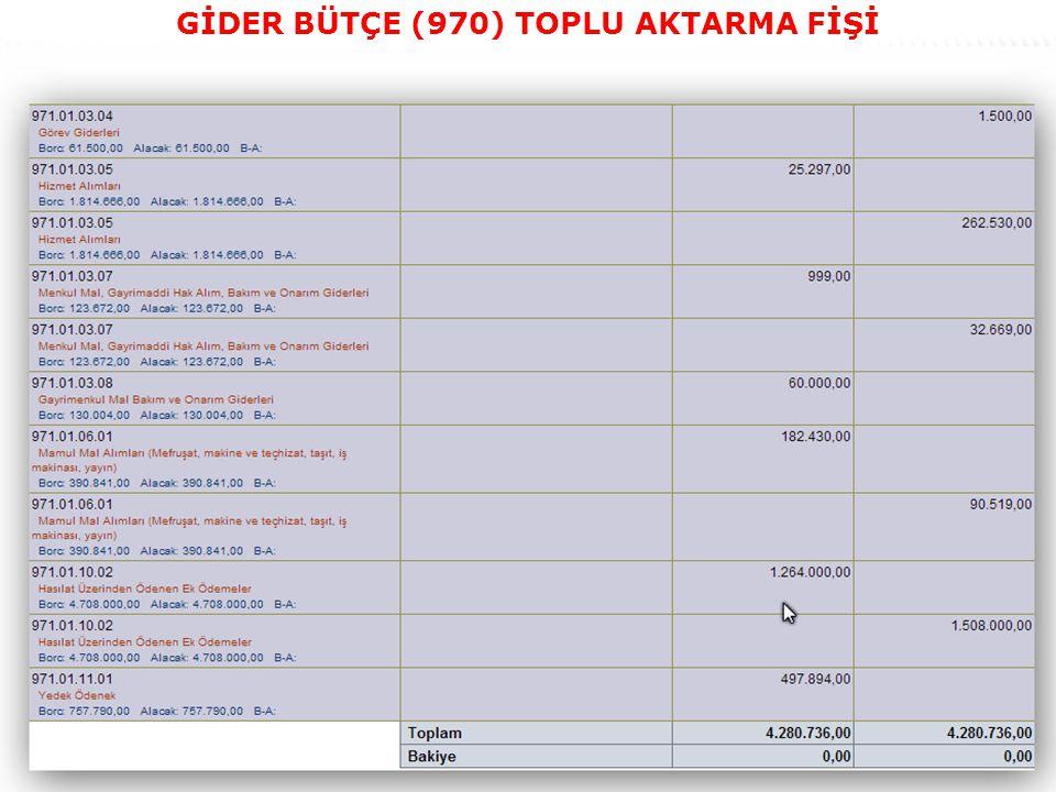 43 GİDER BÜTÇE (970) TOPLU AKTARMA FİŞİ