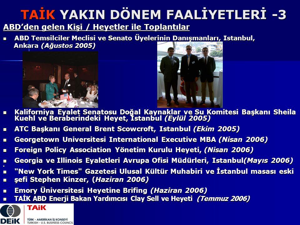 TAİK YAKIN DÖNEM FAALİYETLERİ -3 ABD'den gelen Kişi / Heyetler ile Toplantılar ABD Temsilciler Meclisi ve Senato Üyelerinin Danışmanları, Istanbul, AB