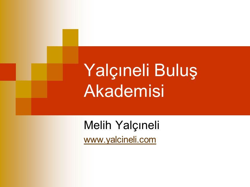 Yalçıneli Buluş Akademisi Melih Yalçıneli www.yalcineli.com