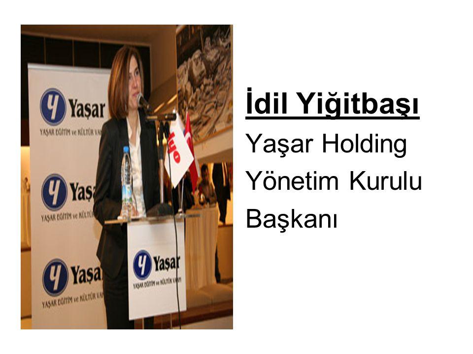 İdil Yiğitbaşı Yaşar Holding Yönetim Kurulu Başkanı