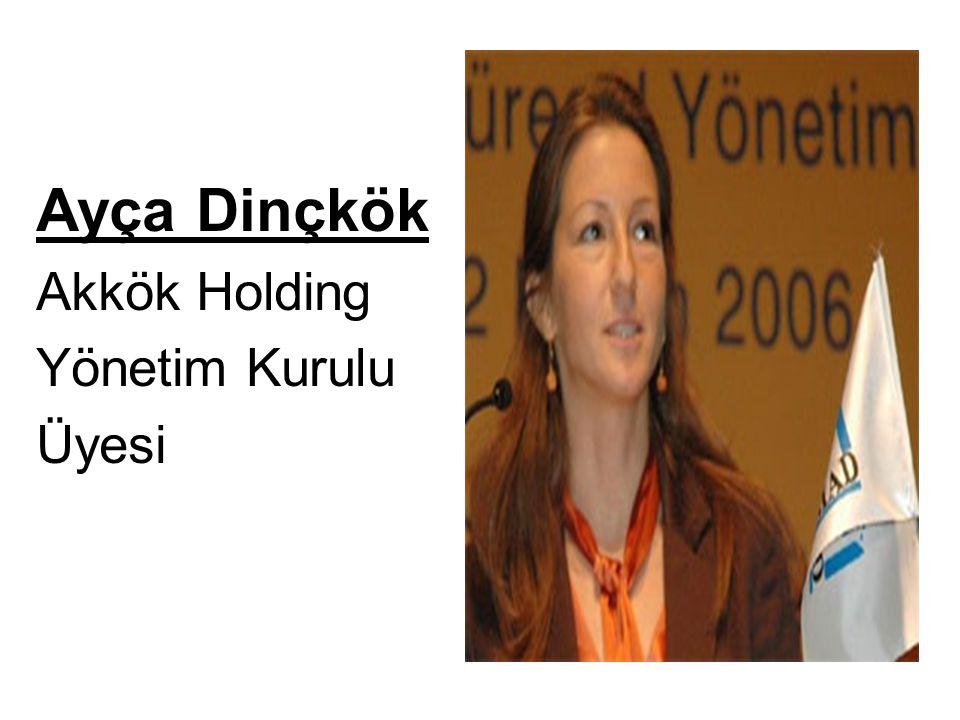 Ayça Dinçkök Akkök Holding Yönetim Kurulu Üyesi