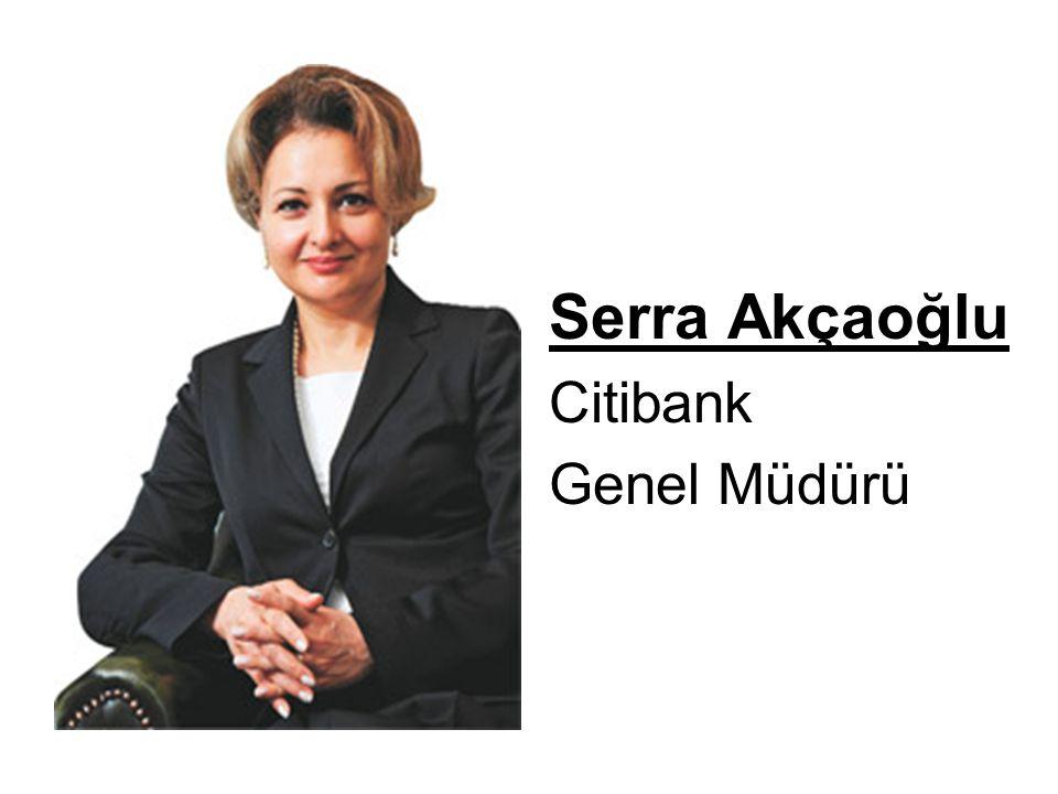Serra Akçaoğlu Citibank Genel Müdürü