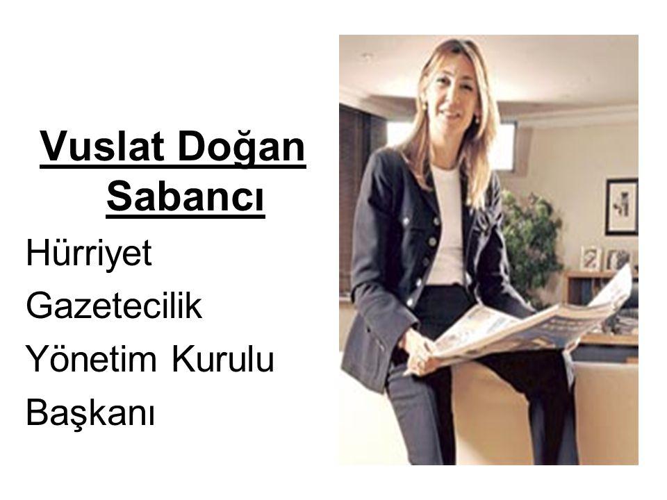 Vuslat Doğan Sabancı Hürriyet Gazetecilik Yönetim Kurulu Başkanı