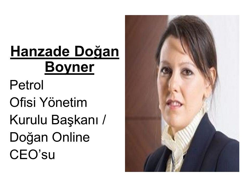 Hanzade Doğan Boyner Petrol Ofisi Yönetim Kurulu Başkanı / Doğan Online CEO'su