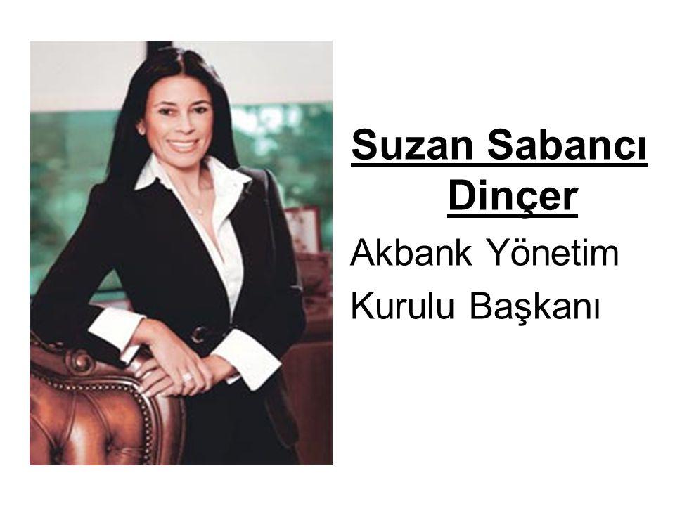 Suzan Sabancı Dinçer Akbank Yönetim Kurulu Başkanı