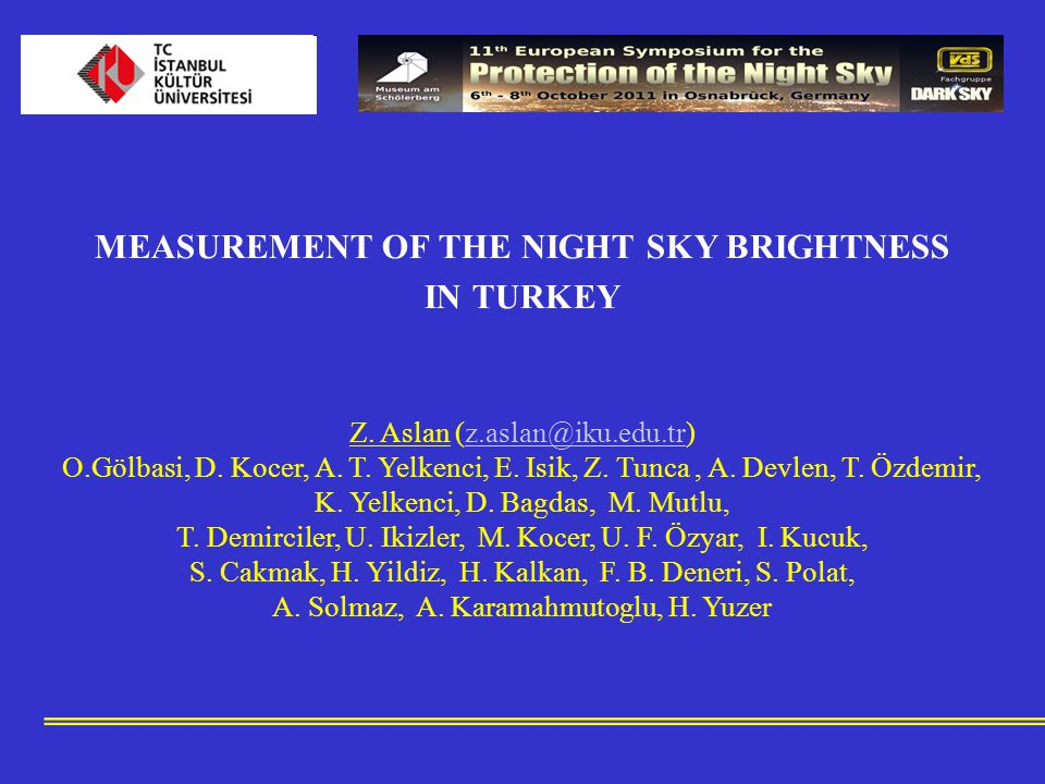 We have started a project for measuring the night sky brightness on a national scale in Turkey.