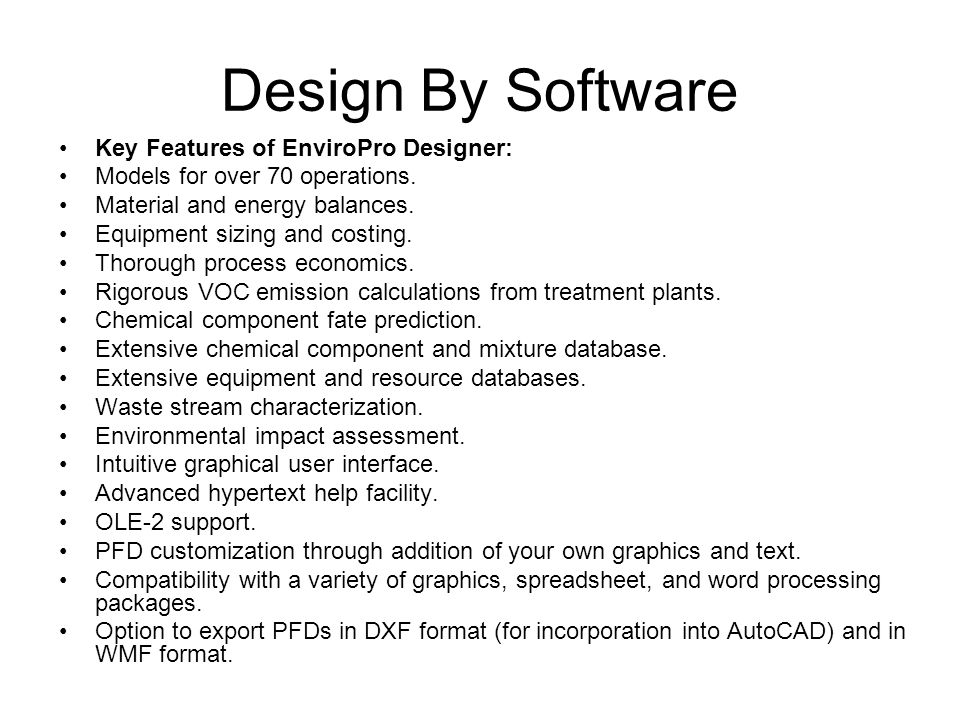 Design By Software Key Features of EnviroPro Designer: Models for over 70 operations.