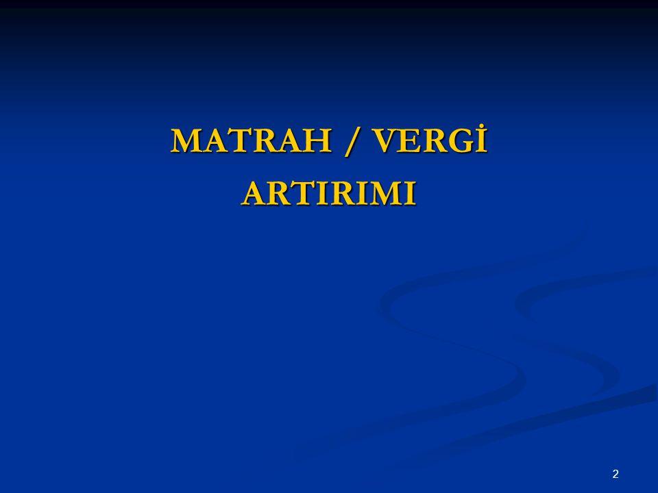 2 MATRAH / VERGİ ARTIRIMI